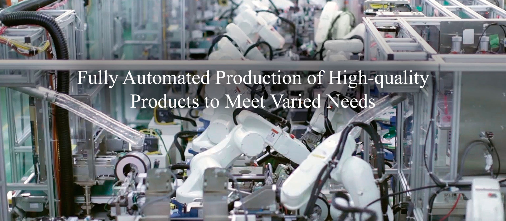 Fully Automated Production of High-quality Products to Meet  Varied Needs