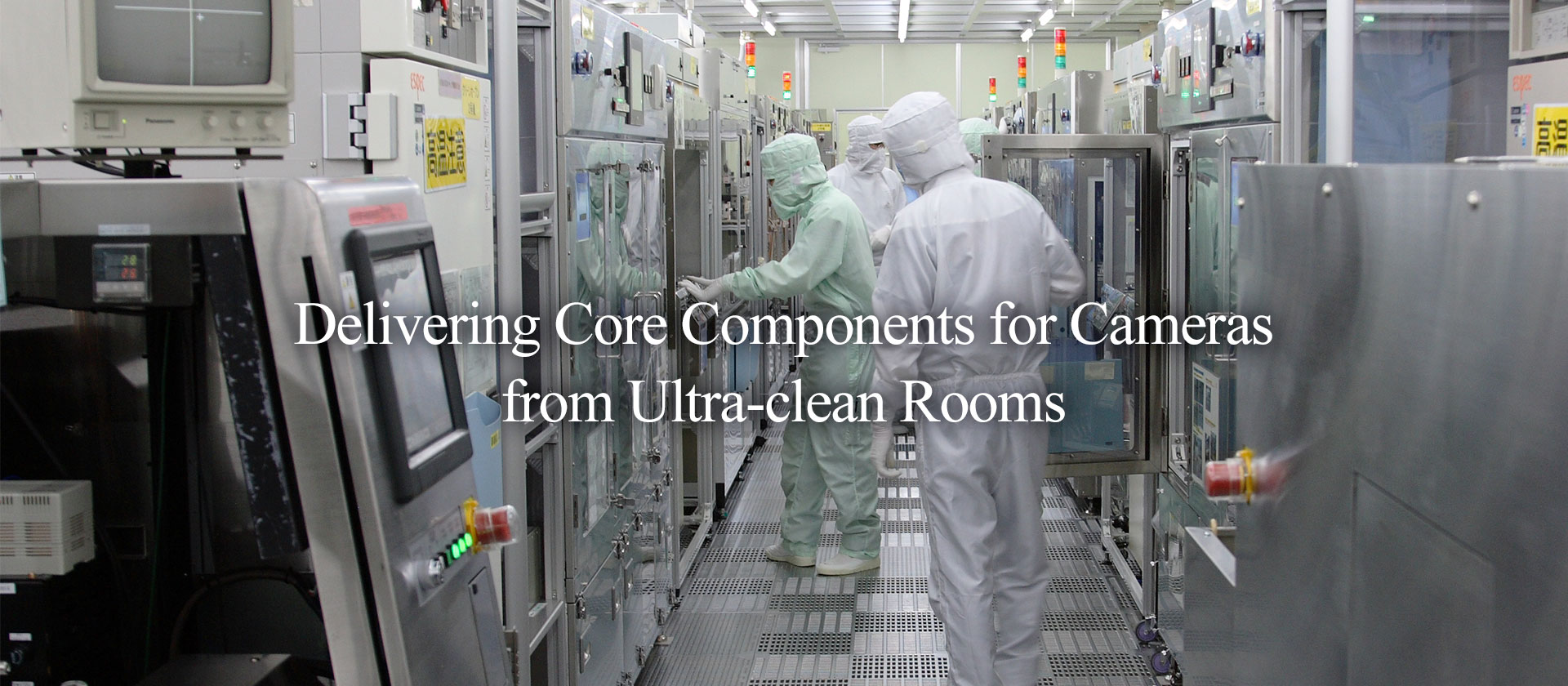 Delivering Core Components for Cameras from Ultra-clean Rooms